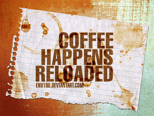 Coffee Happens Reloaded by Enviro